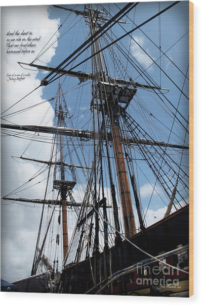 Son Of A Son Of A Sailor Quote - Tribute To The Bounty Wood Print