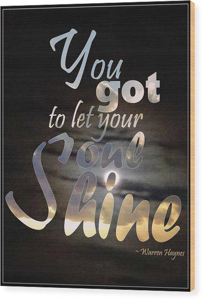Soul Shine Wood Print