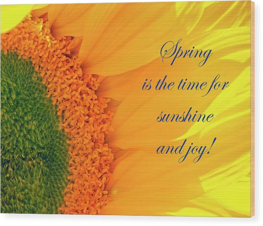 Spring Is The Time Wood Print