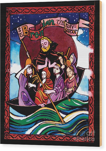 St. Brendan The Navigator - Mmbre Wood Print