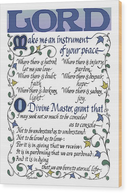 St Francis Prayer   Lord Make Me An Instrument Of Your Peace Wood Print
