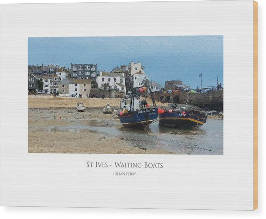 Wood Print featuring the digital art St Ives - Waiting Boats by Julian Perry