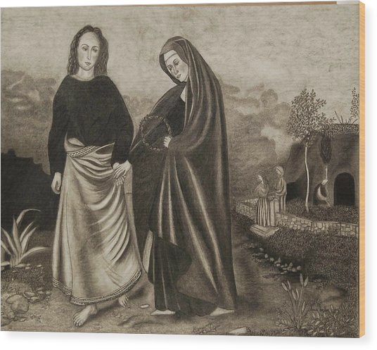 St. John And Blessed Mother At The Tomb Wood Print