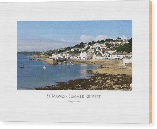 St Mawes - Summer Retreat Wood Print