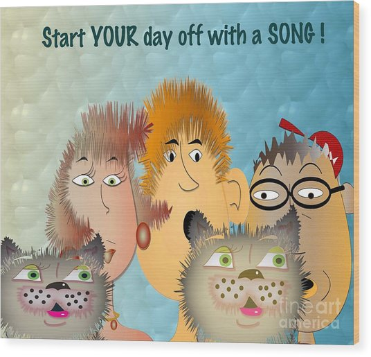 Start Off Your Day With A Song Wood Print