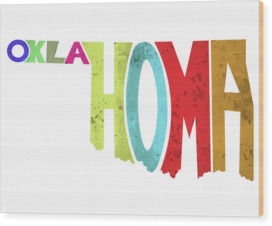 State Of Oklahoma Typography Wood Print