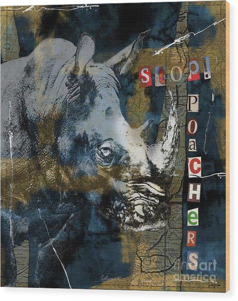 Stop Rhino Poachers Wildlife Conservation Art Wood Print