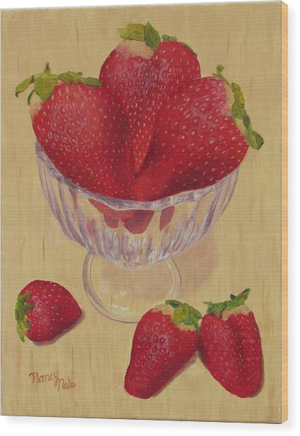 Wood Print featuring the painting Strawberries In Crystal Dish by Nancy Nale