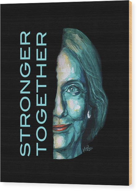 Stronger Together Wood Print