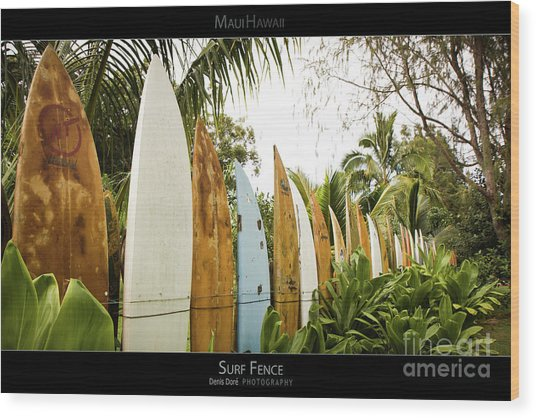 Surf Fence - Maui Hawaii Posters Series Wood Print by Denis Dore