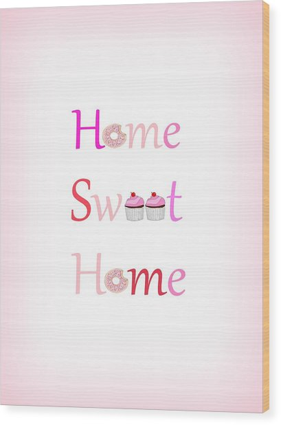 Sweet Home - Typography Wood Print