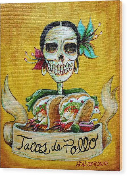 Tacos De Pollo Wood Print by Heather Calderon