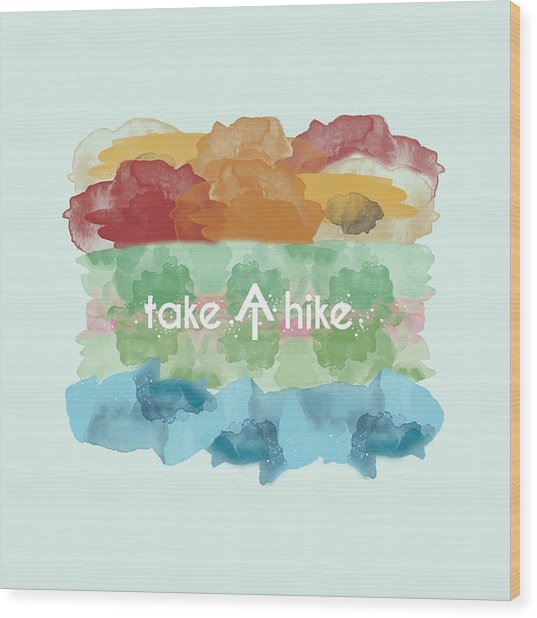 Take A Hike Appalachian Trail Wood Print
