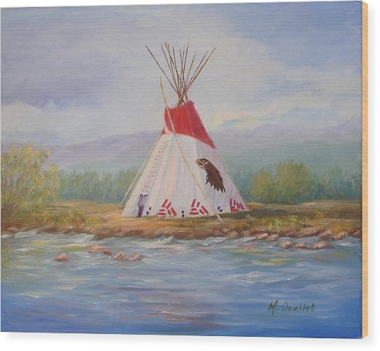 Tee Pee Wood Print by Maxine Ouellet