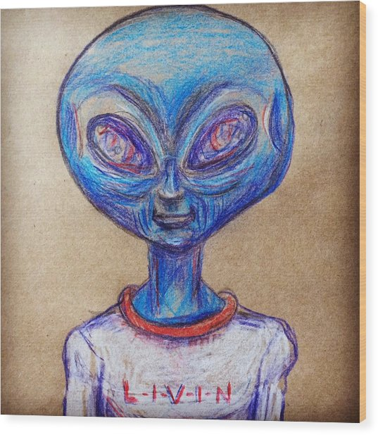 The Alien Is L-i-v-i-n Wood Print