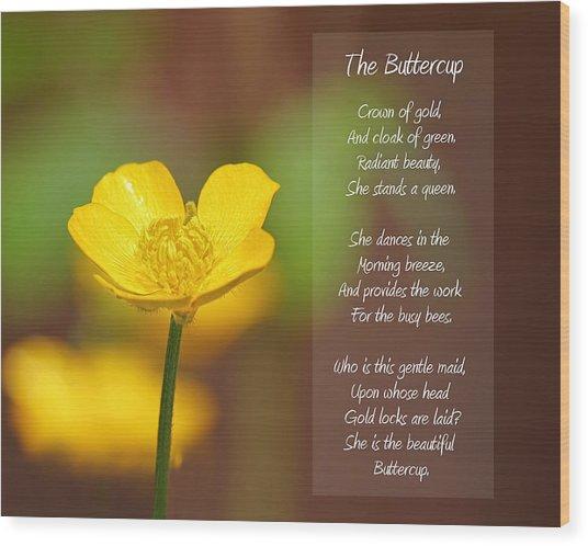 The Beautiful Buttercup Poem Wood Print
