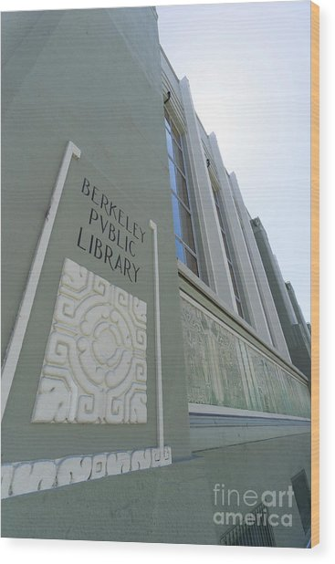 The Berkeley Public Library Central Branch At University Of California Berkeley Dsc6320 Wood Print