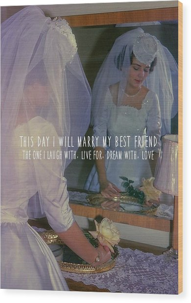 The Bride Quote Wood Print by JAMART Photography