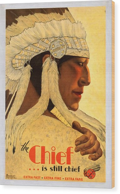 The Chief Train - Vintage Poster Restored Wood Print