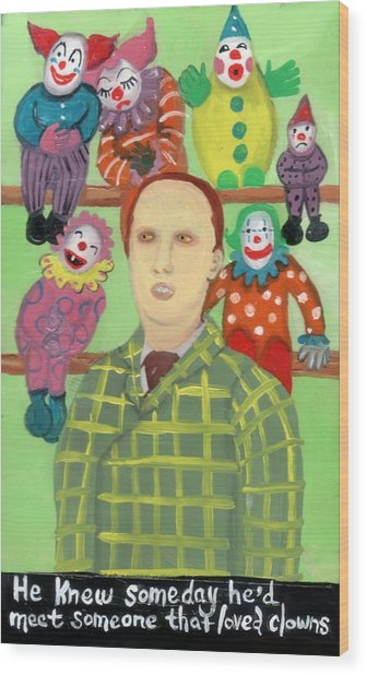 The Clown Collector Is Single Wood Print