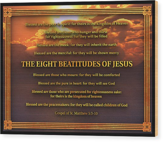 The Eight Beatitudes Of Jesus Wood Print