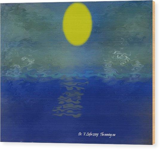 The Evening Sea Wood Print by Dr Loifer Vladimir