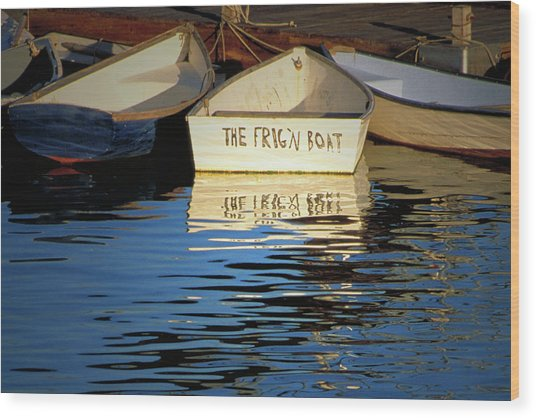 The Frig'n Boat Wood Print