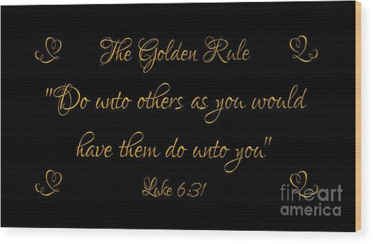 Wood Print featuring the digital art The Golden Rule Do Unto Others On Black by Rose Santuci-Sofranko