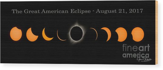 The Great American Eclipse Of 2017 Wood Print