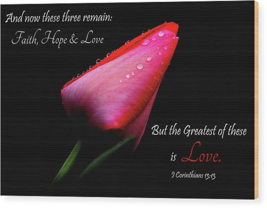 The Greatest Of These Is Love Wood Print