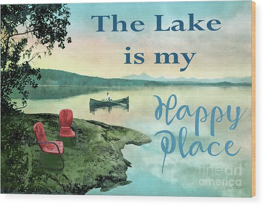 The Lake Is My Happy Place-b Wood Print
