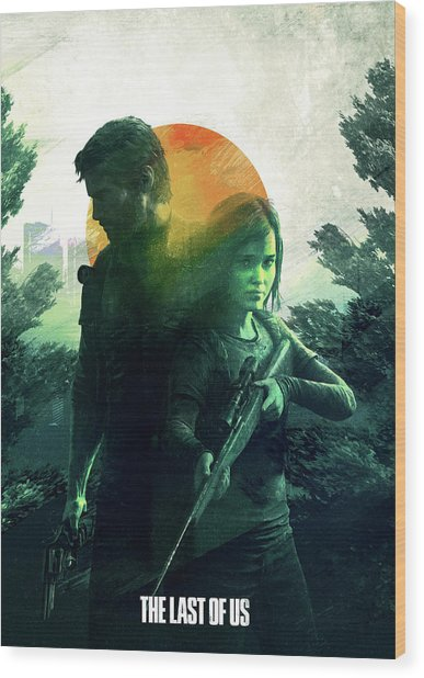 The Last Of Us  Wood Print