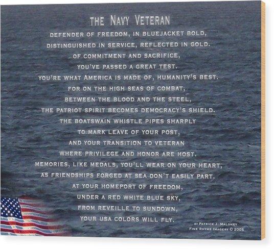 The Navy Veteran Wood Print by Patrick J Maloney
