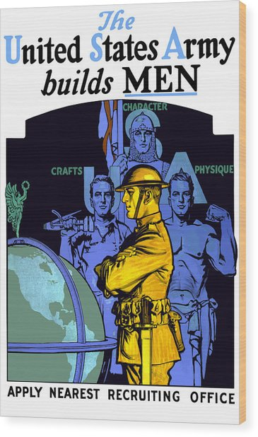 The United States Army Builds Men Wood Print