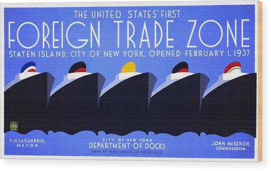 The United States' First Foreign Trade Zone - Vintage Poster Restored Wood Print