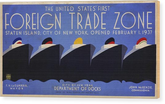 The United States' First Foreign Trade Zone - Vintage Poster Vintagelized Wood Print