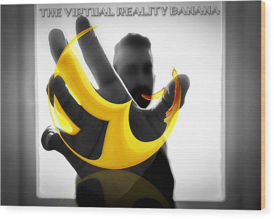 Wood Print featuring the digital art The Virtual Reality Banana by ISAW Company