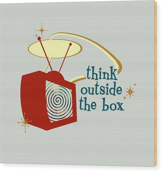 Think Outside The Box Wood Print