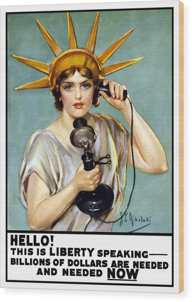 This Is Liberty Speaking - Ww1 Wood Print
