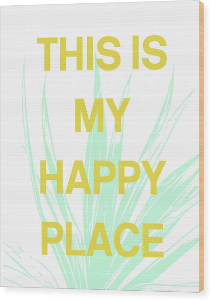 This Is My Happy Place- Art By Linda Woods Wood Print