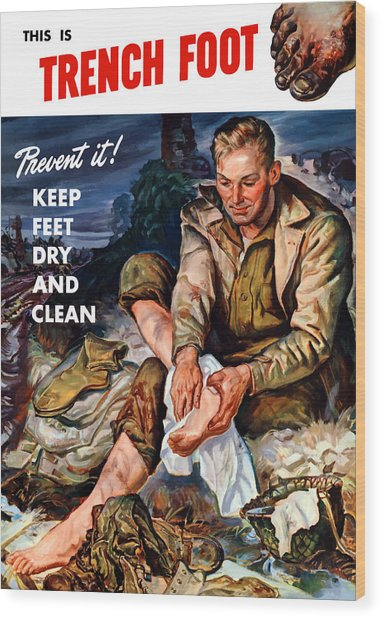 This Is Trench Foot - Prevent It Wood Print