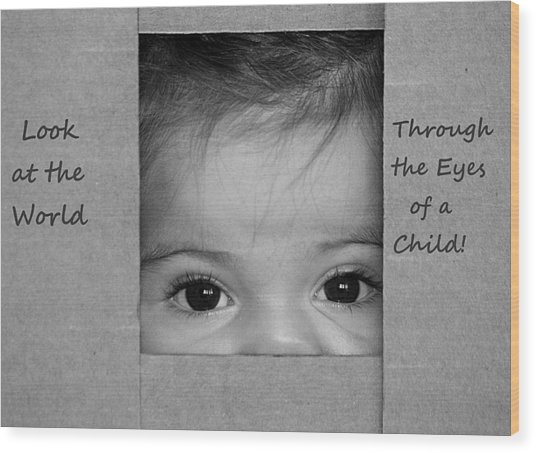 Through The Eyes Of A Child Wood Print