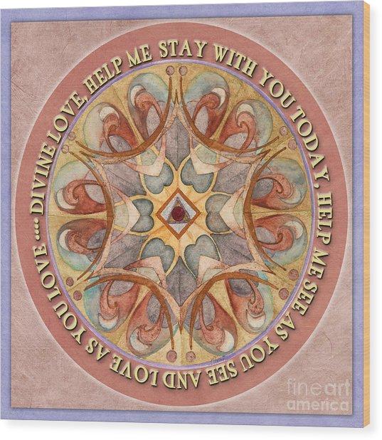 To See As Love Sees Mandala Prayer Wood Print
