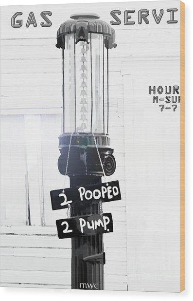 Too Pooped To Pump Wood Print
