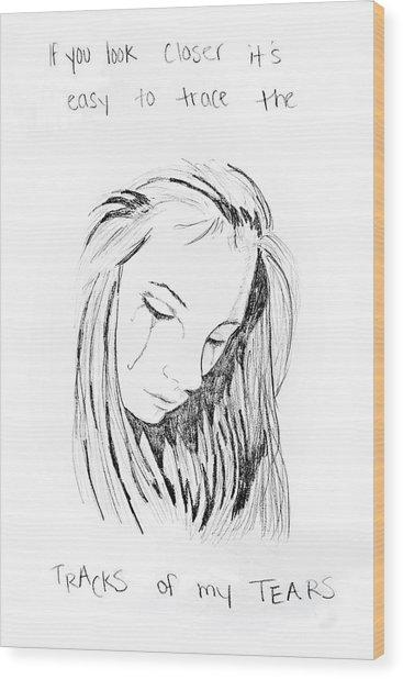 Tracks Of My Tears Wood Print