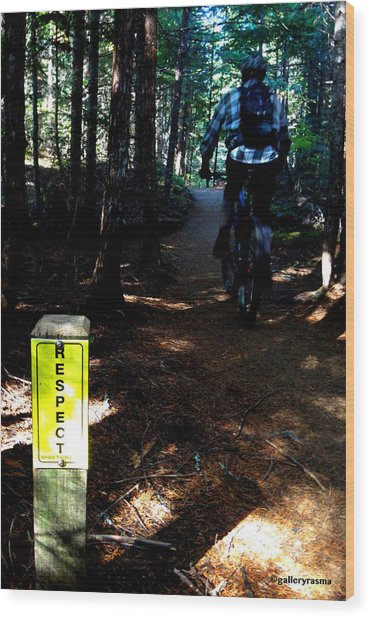 Trail Respect Wood Print