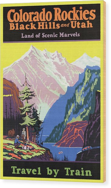 Travel By Train To Colorado Rockies - Vintage Poster Restored Wood Print