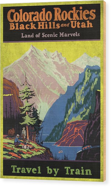 Travel By Train To Colorado Rockies - Vintage Poster Vintagelized Wood Print