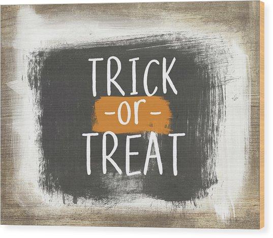 Trick Or Treat Sign- Art By Linda Woods Wood Print