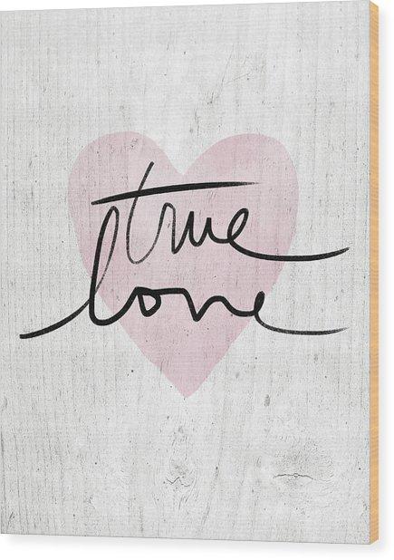 True Love Rustic- Art By Linda Woods Wood Print